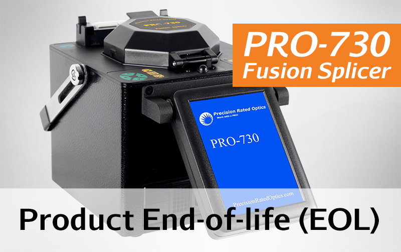 Announcing End of Life (EoL) on PRO-730 Fusion Splicer – View Replacement Products